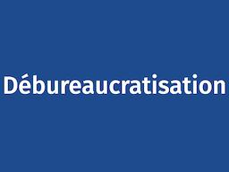 Débureaucratisation