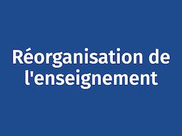 Réorganisation de l'enseignement