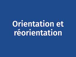 Orientation et réorientation