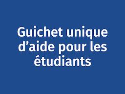 Guichet unique d'aide pour les étudiants